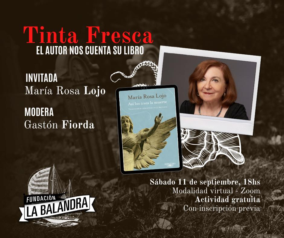 """María Rosa Lojo presenta """"Así los trata la muerte"""" en la Fundación La Balandra. Ciclo Tinta Fresca, en diálogo con Gastón Fiorda"""